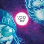 """Don't Miss This: """"Void Trip"""""""