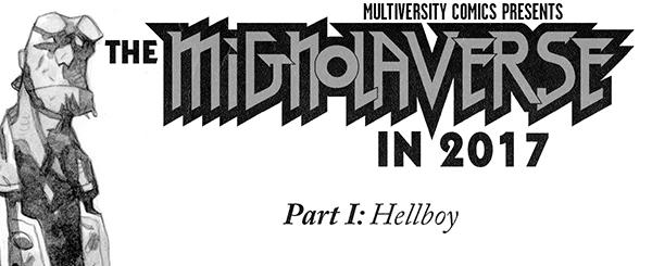 Mignolaversity 2017 Retrospective