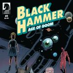 """Don't Miss This: """"Black Hammer: Age of Doom"""" by Jeff Lemire and Dean Ormston"""