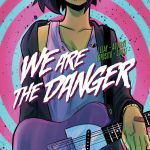 """We Are The Danger"" #1"