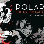 """NYCC '18: Dark Horse To Release """"Polar"""" Finale, """"Polar: The Kaiser Falls"""""""