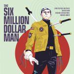 """The Six Million Dollar Man"" #1"