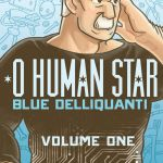 "Interview with a Webcomic: Blue Deliquanti, ""O Human Star,"" and ""Meal"""