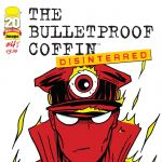 """Bulletproof Coffin: Disinterred"" #4"
