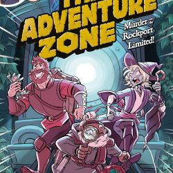 Adventure Zone Murder on the Rockport Limited Featured