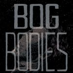 "Advanced Review: ""Bog Bodies"" Chapter One"