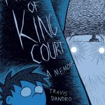 "Comics Syllabus: 202 On ""King of King Court"" by Travis Dandro, plus NCBD Notes"