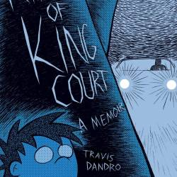 King of King Court cover Travis Dandro Drawn and Quarterly sq