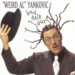 Weird Al Bad Hair Day