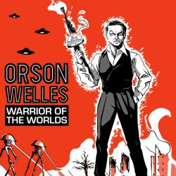 Orson Welles: Warrior of the Worlds cover by Renton Hawkey