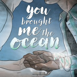 You Brought Me to the Ocean