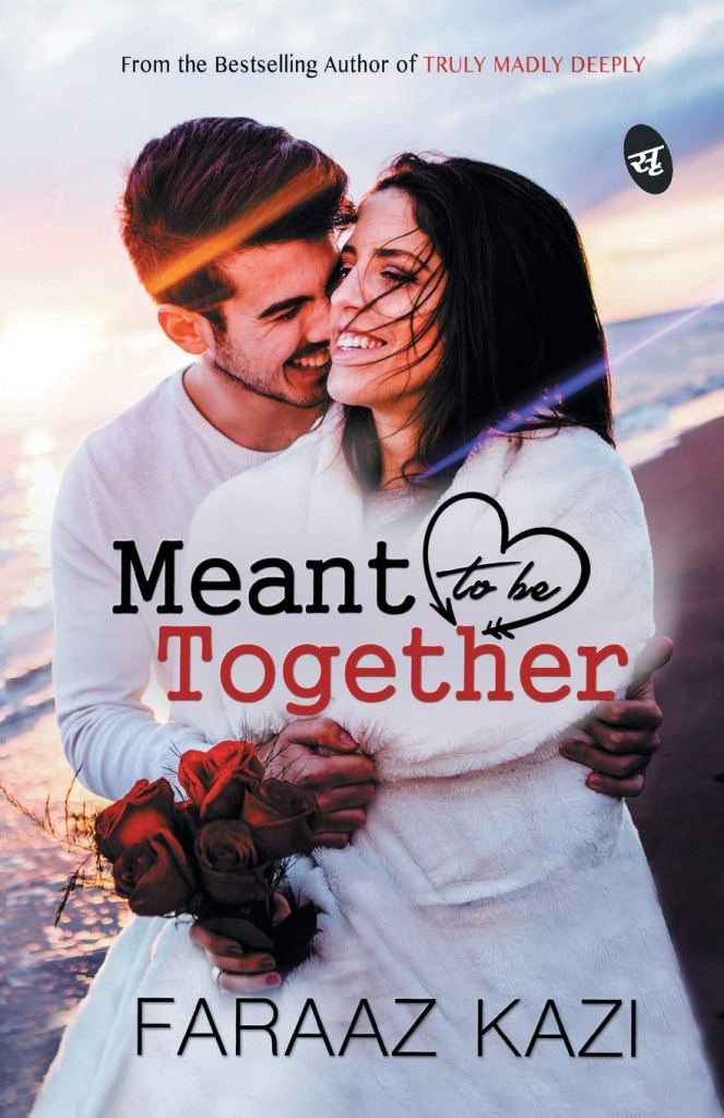 Meant To Be Together by Faraaz Kazi