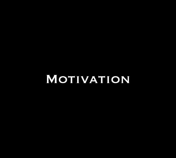 Motivation, is it all just a load of bull ?
