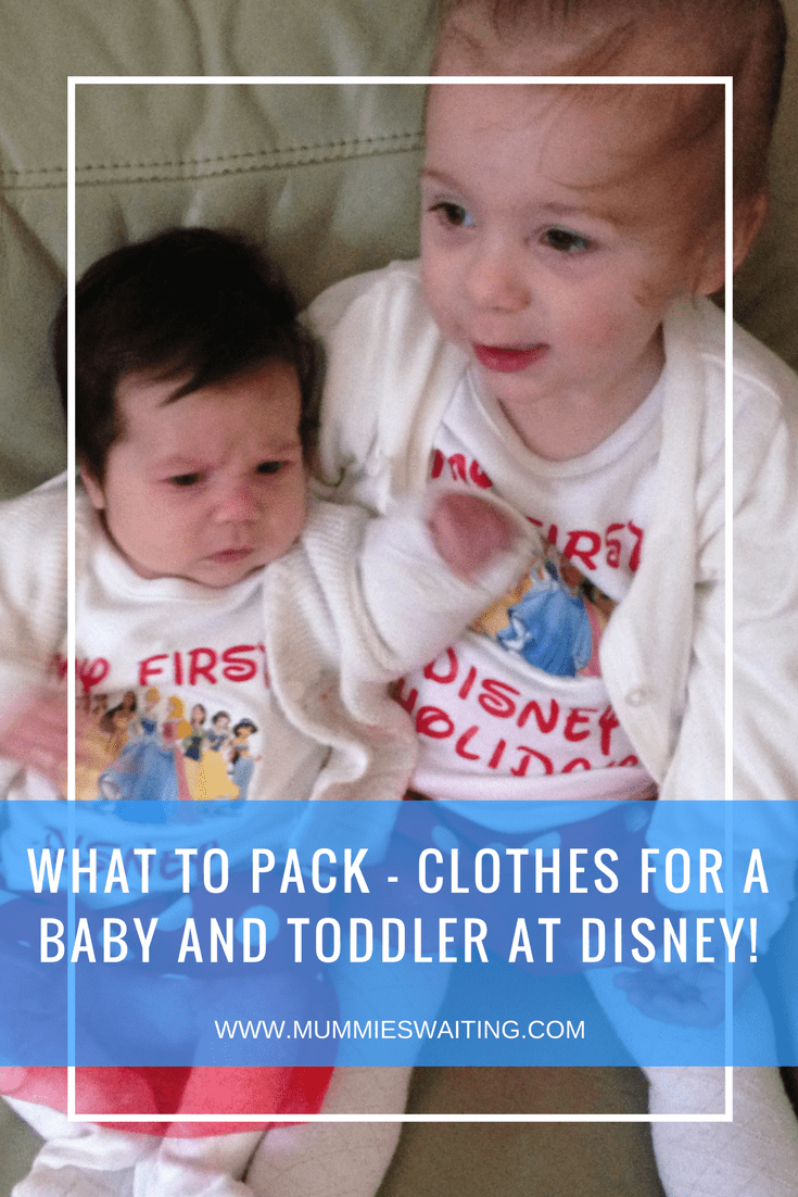 What to pack – Clothes for a baby and toddler at Disney!