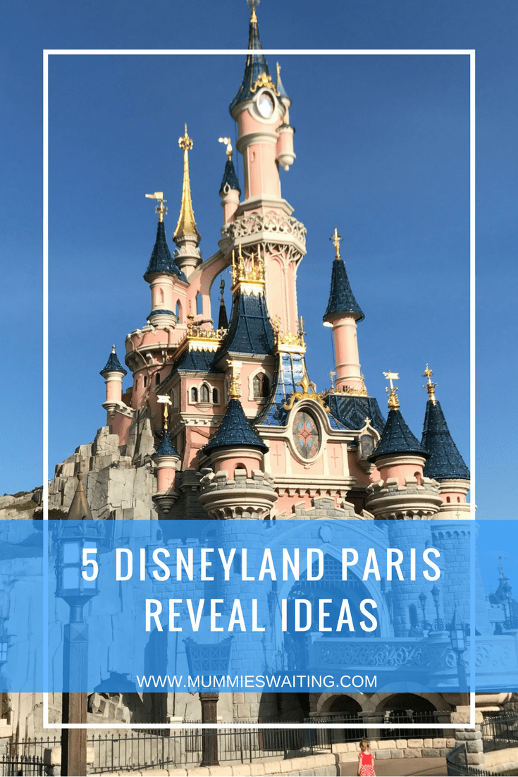 5 Disneyland Paris Reveal Ideas