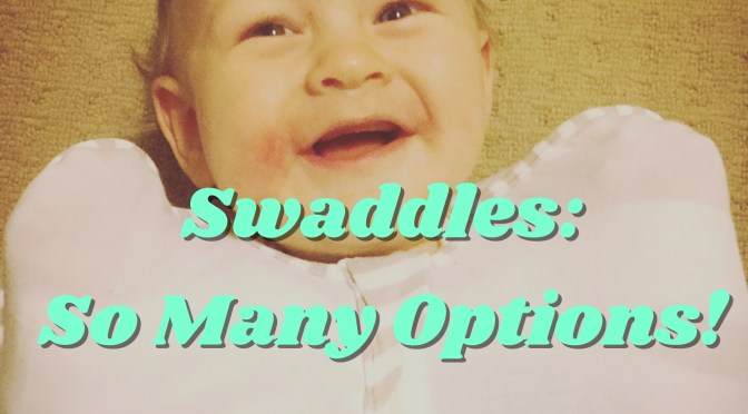 So Many Swaddles: A Summary of Swaddles and Swaddling