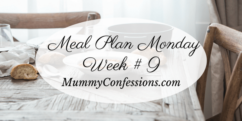 Meal Plan Monday: Week #9