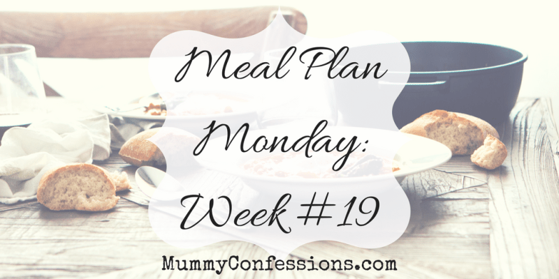 Meal Plan Monday: Week #19
