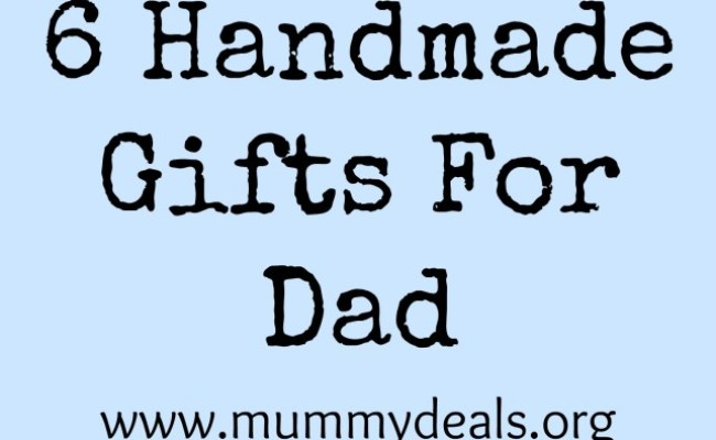 6 Handmade Gifts For Dad Handmade For Dad Mummy Deals