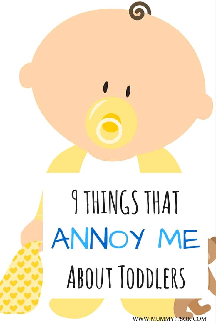 9 things that annoy me about toddlers, toddler behaviour, toddler, toddler funny, life with a toddler, toddler funny hilarious, funny toddler quotes, toddler life, awesome toddler quotes, funny things toddlers do, toddler thoughts, toddlers are crazy, toddlers are to loud, toddlers behave