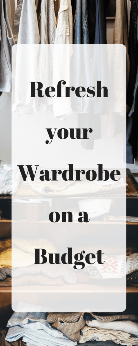 Refresh your Wardrobe on a Budget