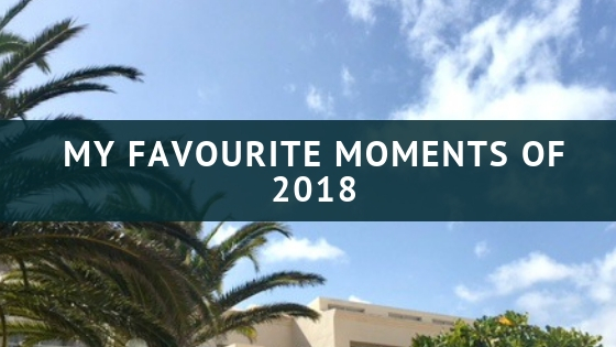 My Favourite Moments of 2018