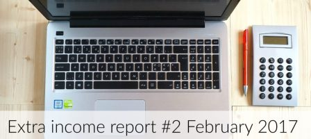 Extra income report #2 – February 2017