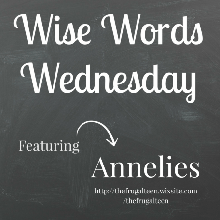 Wise Words Wednesday with Annelies