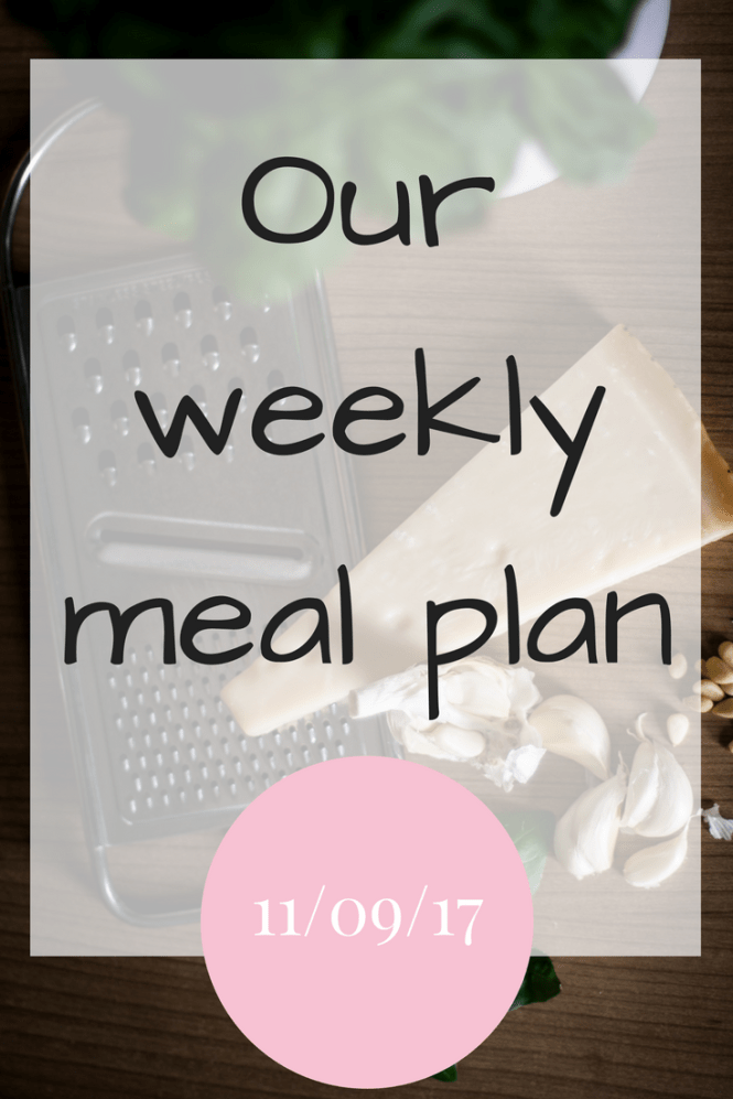 Our weekly meal plan 11 Sept