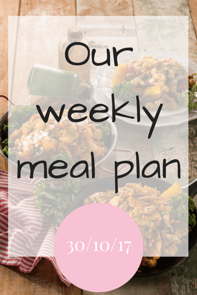 Our weekly meal plan 30-10-17