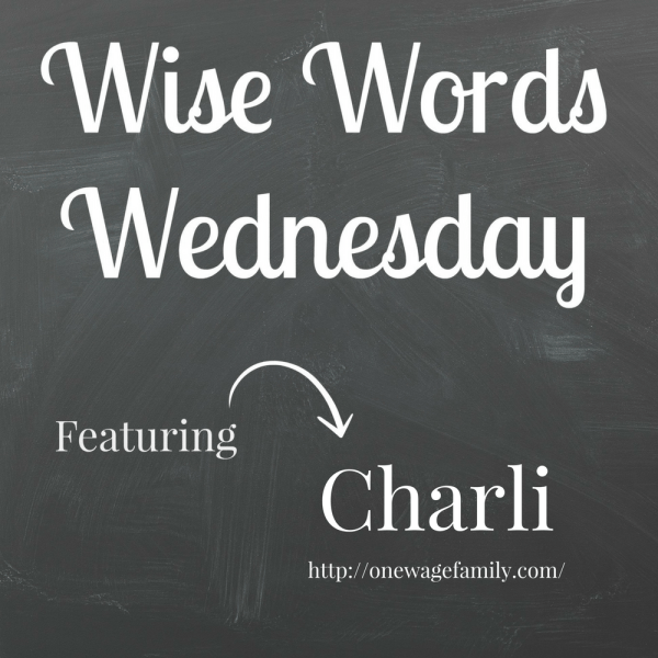 Wise Words Wednesday Charli