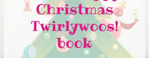 *Prize Draw* Happy Christmas Twirlywoos! book