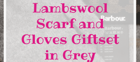 *Prize Draw* Barbour Lambswool Scarf and Gloves Giftset in Grey