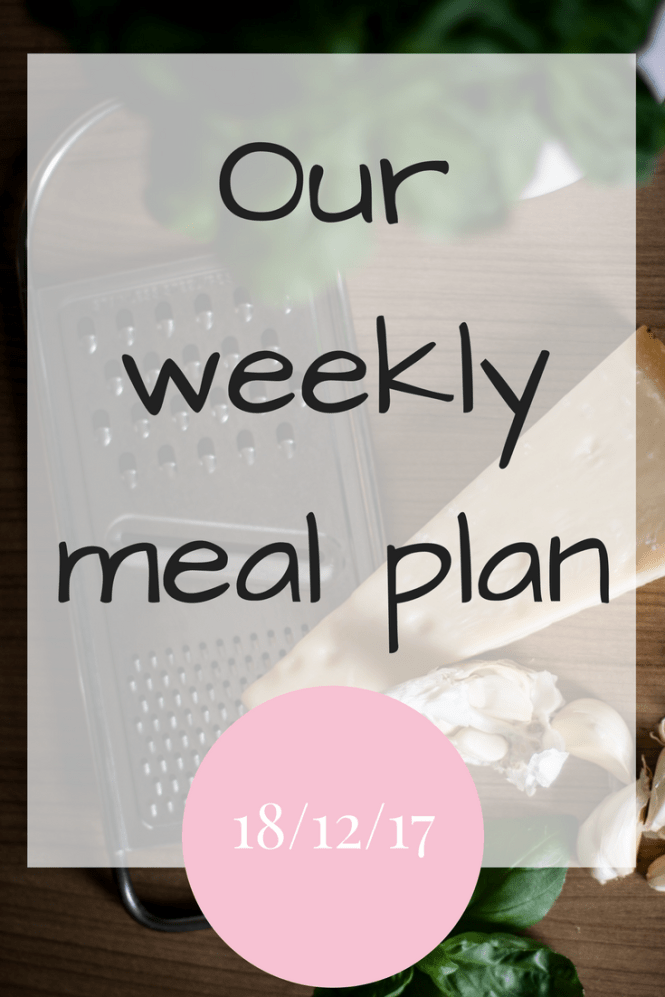 Our weekly meal plan 191217