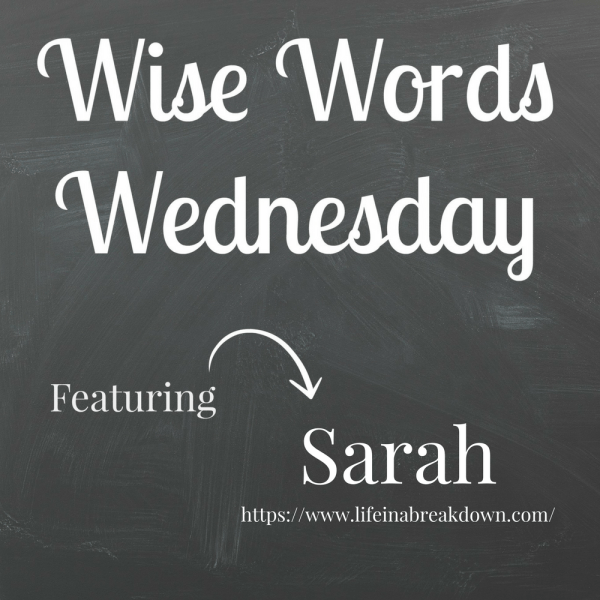 Wise Words Wednesday Sarah