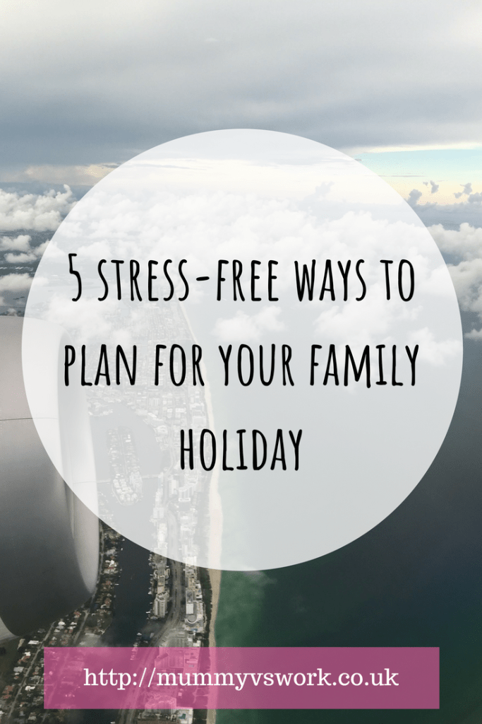 5 stress-free ways to plan for your family holiday