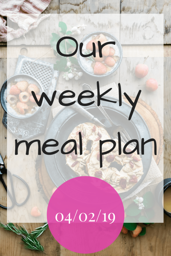 Our weekly meal plan - 4th February 2019