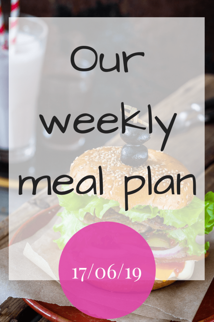 Our weekly meal plan - 17th June 2019