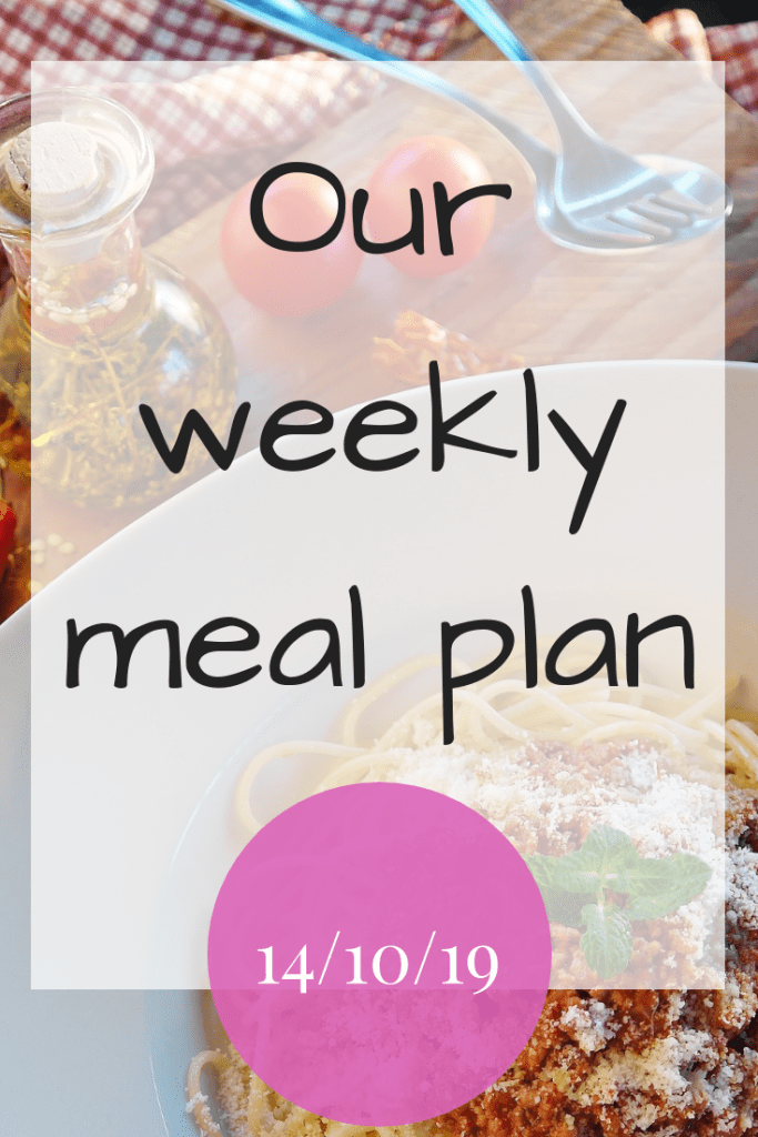 Our weekly meal plan - 14th October 2019 #MealPlanning #Mealplan