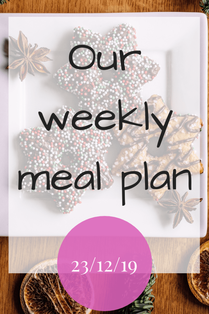 Our weekly meal plan - 23rd December 2019