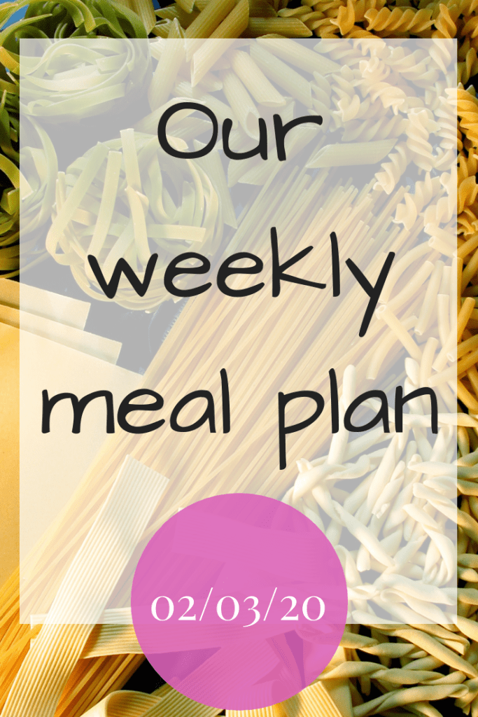 Our weekly meal plan - 02/03/20