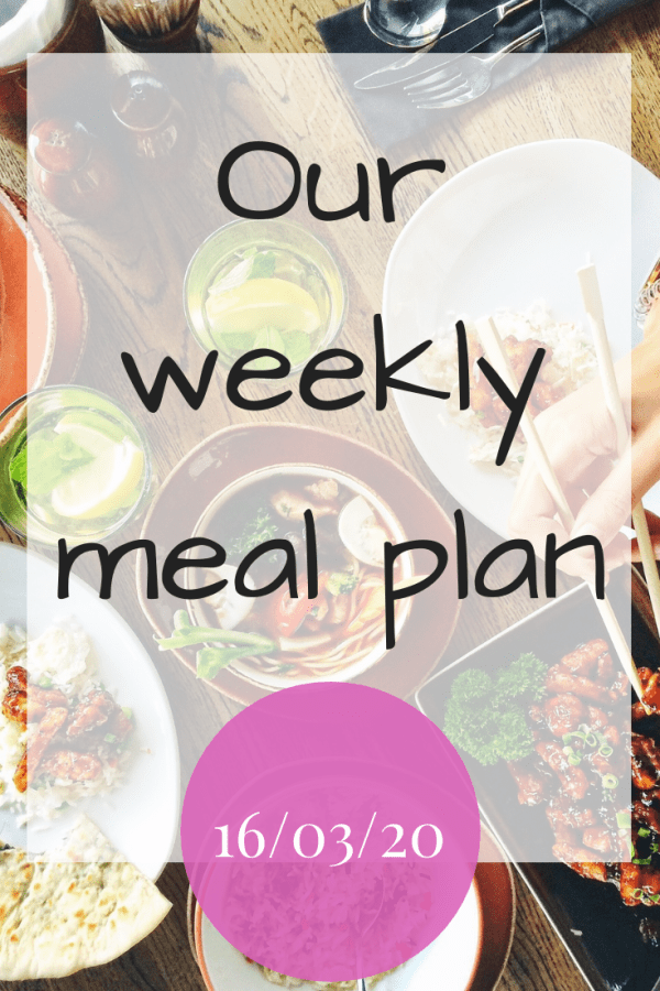 Our weekly meal plan - 16th March 2020