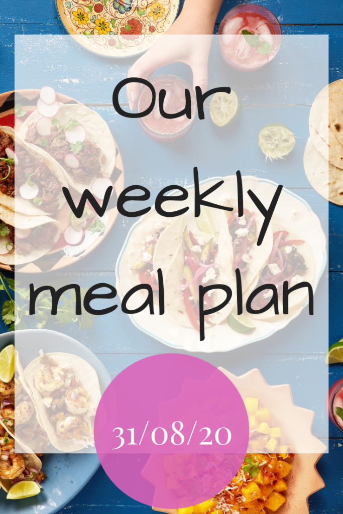 Our weekly meal plan - 31/08/20