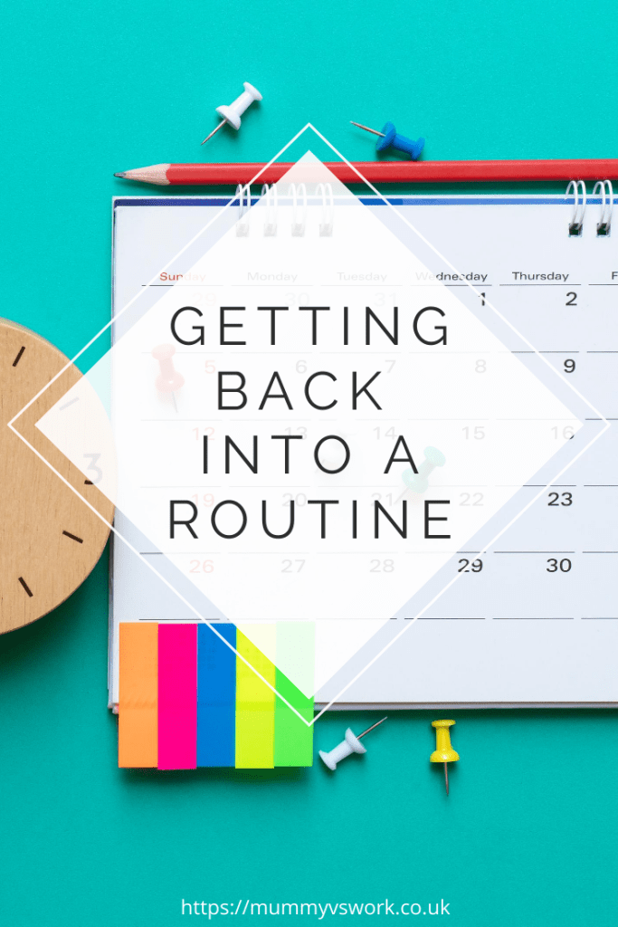 Getting back into a routine