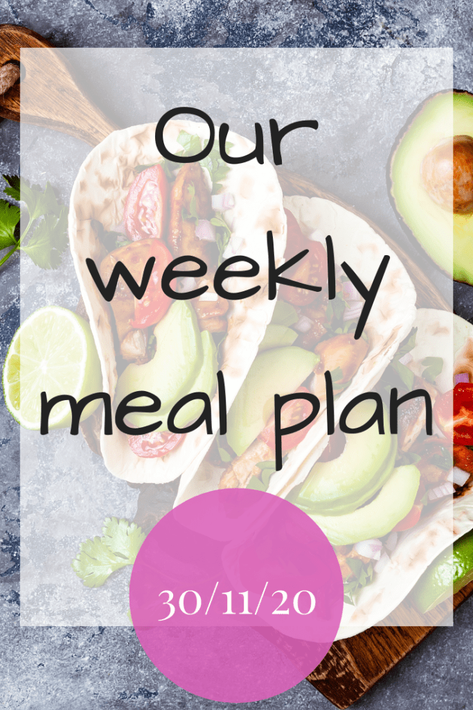 Our weekly meal plan - 30th November 2020