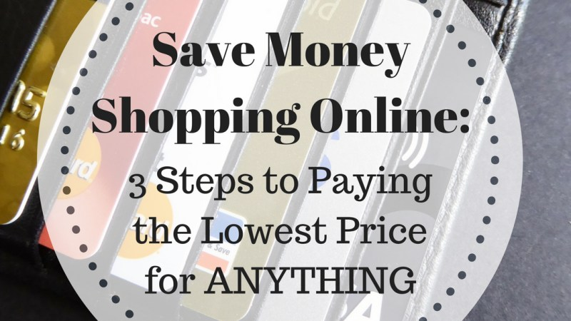 3 steps to paying the lowest price online for ANYTHING