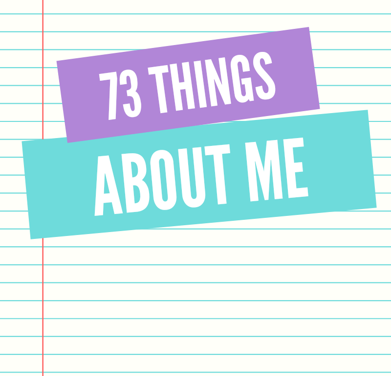 73 Things About Me