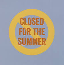 Closed For The Summer