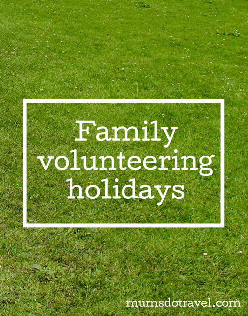 Family volunteering holidays