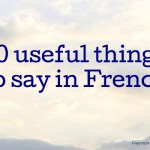 10 useful things to say in French